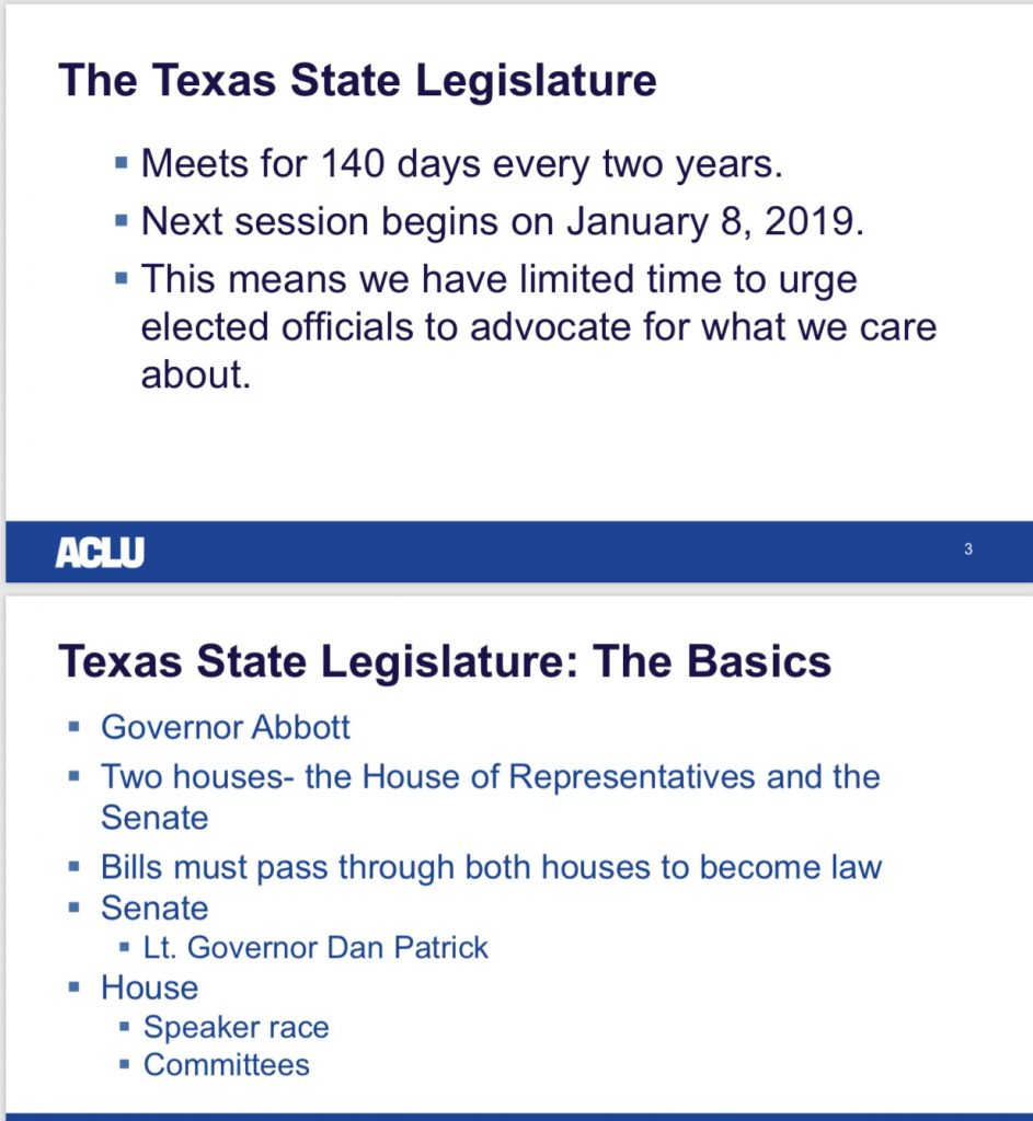 The Texas State Legislature - meets for 140 days every two years. Next session begins on January 8, 2019. This means we have lmited time to urge elected officials to advocate for what we care about. Texas State Legislature: The Basics. Governor Abbott, Two houses - the House of Representatives and the Senate. Bills must pass through both houses to become law. Senate: Lt. Governor Dan Patrick. House: Speaker race, committees.