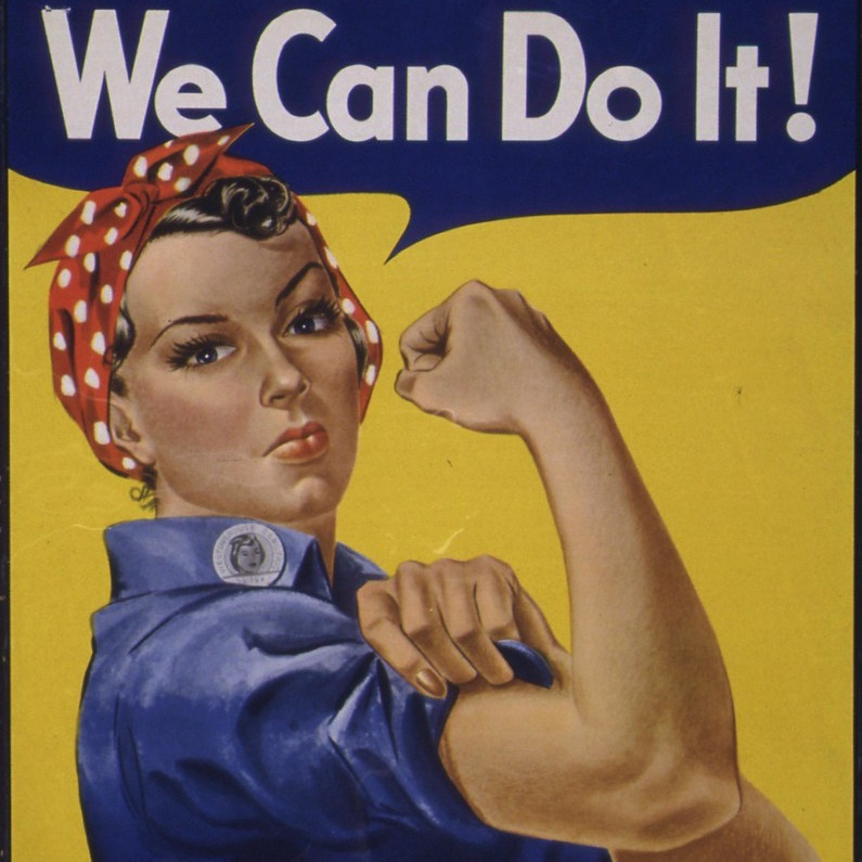 "From the classic ""Rosie the Riveter"" poster, Rosie says ""We Can Do It!"""