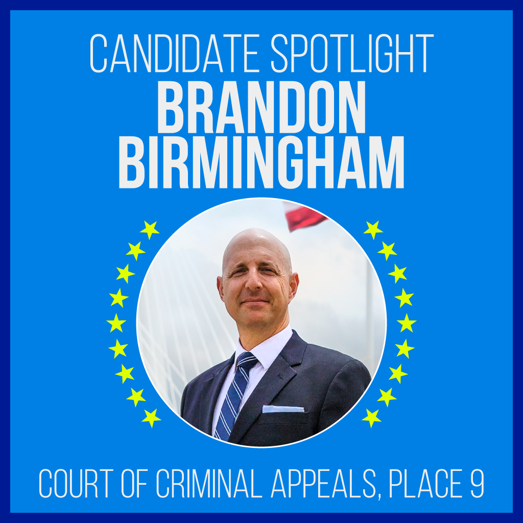 Candidate Spotlight: Brandon Birmingham, Court of Criminal Apppeals, Place 9