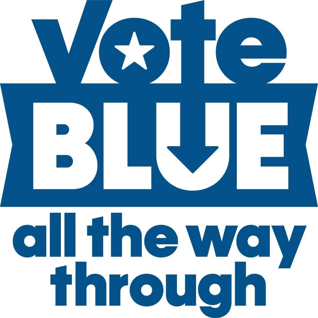 "Graphic reading ""Vote blue all the way through"""