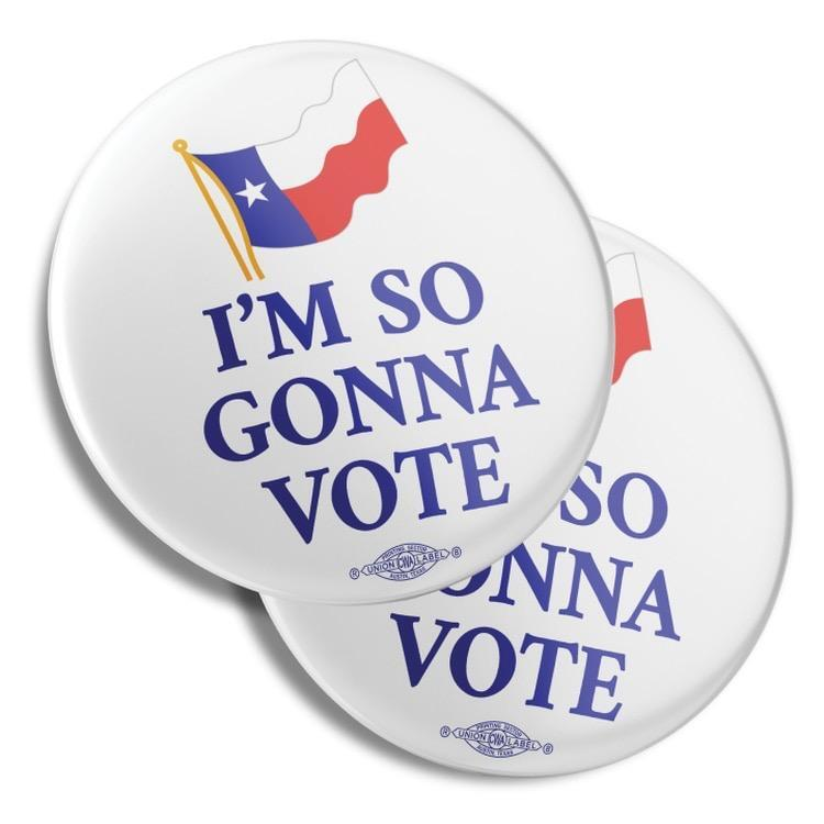 "Buttons with Texas flag, reading ""I'm so gonna vote."""