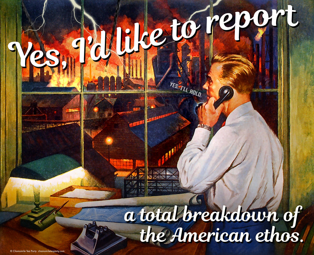 "'50s-style poster with man on phone looking out window at burning city: ""Yes, I'd like to report a total breakdown of the American ethos. Yes, I'll hold."""
