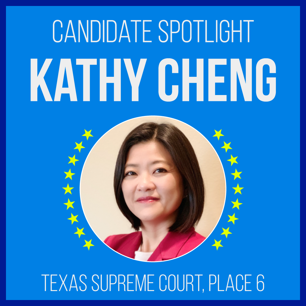Candidate Spotlight: Kathy Cheng for Texas Supreme Court, Place 6
