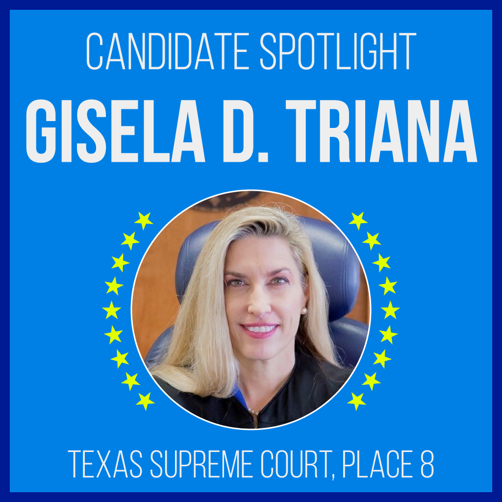 Candidate Spotlight: Gisela D. Triana for Texas Supreme Court, Place 8