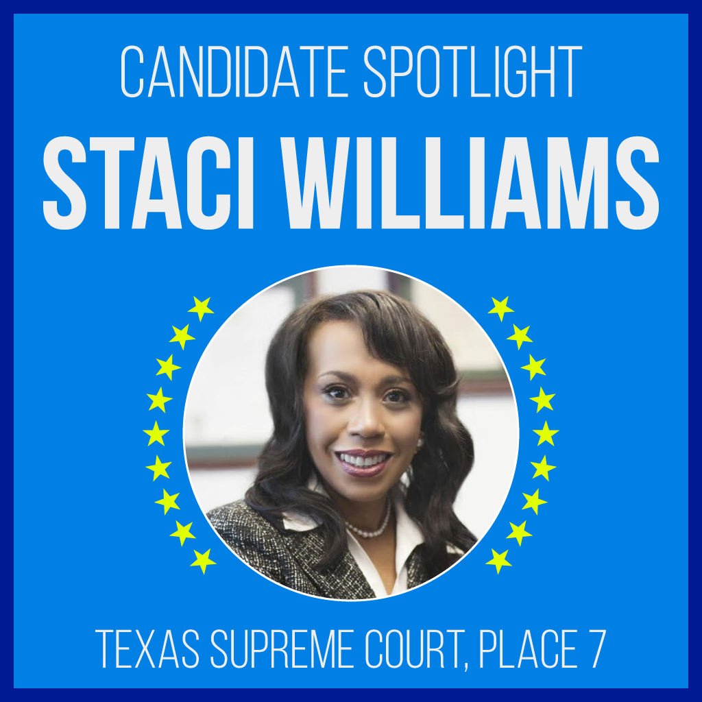 Candidate Spotlight: Staci Williams for Texas Supreme Court, Place 7