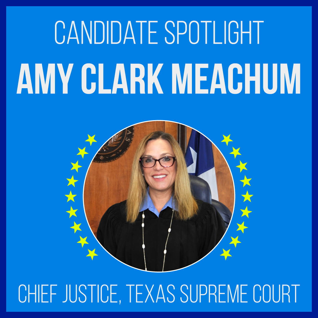 Candidate Spotlight: Amy Clark Meachum for Chief Justice, Texas Supreme Court