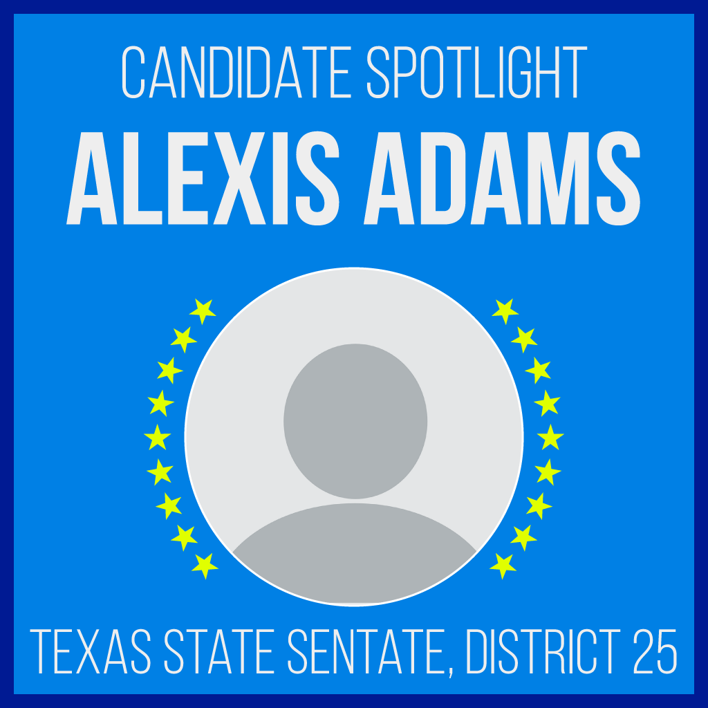 Alexis Adams is a candidate for Texas Senate District 25